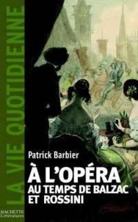 A l'opéra au temps de Rossini et de Balzac