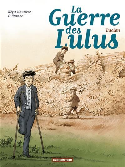 La guerre des Lulus. Volume 6, Lucien