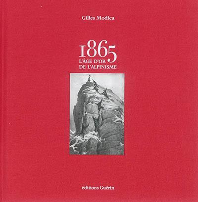 1865 : l'âge d'or de l'alpinisme