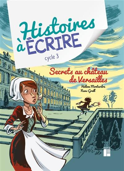 Secrets au château de Versailles : cycle 3