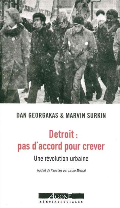 Detroit : pas d'accord pour crever, une révolution urbaine