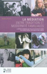La médiation, entre tradition et modernité familiales