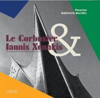 Le Corbusier & Iannis Xenakis