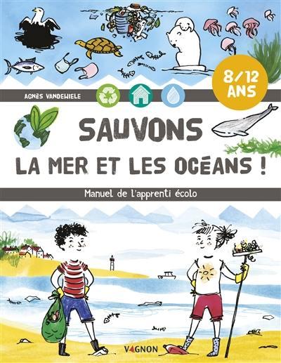 Sauvons la mer et les océans !