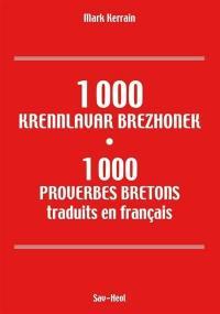 1.000 krennlavar brezhonek = 1.000 proverbes bretons traduits en français