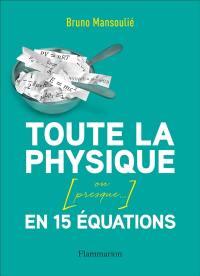 Toute la physique (ou presque...)