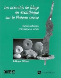 Les activités de filage au Néolithique sur le Plateau suisse