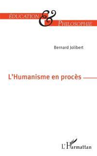 L'humanisme en procès