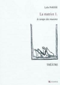 La matrice. Volume 1, Le temps des musons