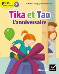 Tika et Tao, L'anniversaire : je lis à mon rythme CE1