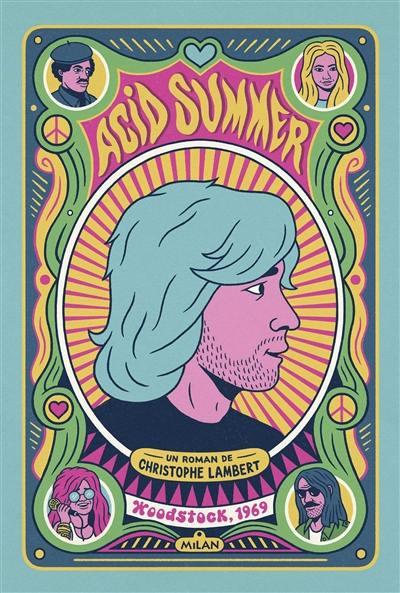 Acid summer : Woodstock, 1969