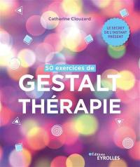 50 exercices de gestalt-thérapie