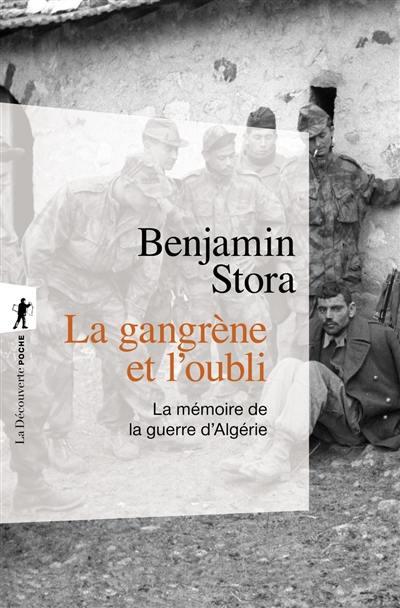 La gangrène et l'oubli : la mémoire de la guerre d'Algérie