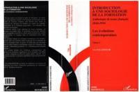 Introduction à une sociologie de la formation. Volume 2, Les évolutions contemporaines