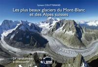 Les plus beaux glaciers du Mont-Blanc et des Alpes suisses