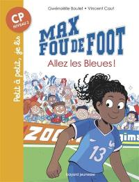 Max fou de foot, Allez les Bleues !