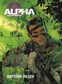 Alpha. Volume 1, Baptême du feu