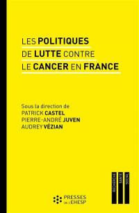 Les politiques de lutte contre le cancer en France