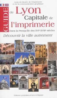 Guide de Lyon, capitale de l'imprimerie