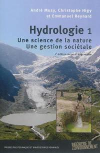 Hydrologie. Volume 1, Une science de la nature, une gestion sociétale