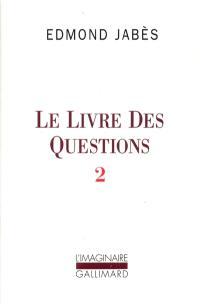 Le Livre des questions. Volume 2, Yaël, Elya, Aely, El ou le Dernier livre