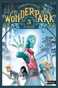 Wonderpark. Volume 3, Cyclos