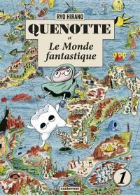 Quenotte et le monde fantastique. Volume 1,