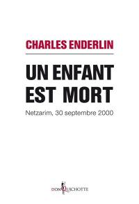 Un enfant est mort : Netzarim, 30 septembre 2000