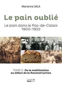 Le pain oublié. Volume 2, De la mobilisation au début de la reconstruction