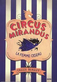 Circus Mirandus. Volume 2, La femme oiseau