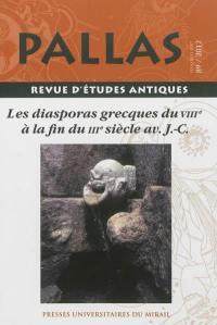 Pallas. n° 89, Les diasporas grecques du VIIIe à la fin du IIIe siècle av. J.-C.