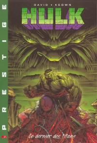 Hulk prestige. Volume 1, Le dernier des titans