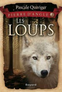 Pierre d'Angle. Volume 3, Les loups