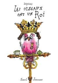 Les oiseaux ont un roi
