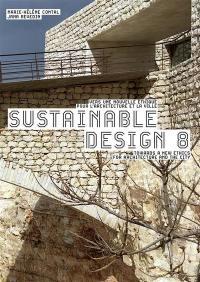 Sustainable design. Volume 8, Vers une nouvelle éthique pour l'architecture et la ville