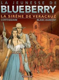 La jeunesse de Blueberry. Volume 15, La sirène de Veracruz