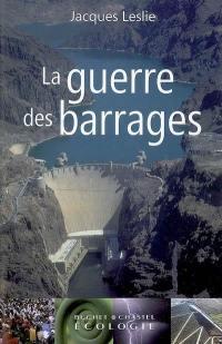 La guerre des barrages