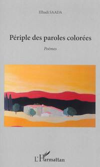 Périples des paroles colorées