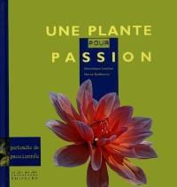 Une plante pour passion