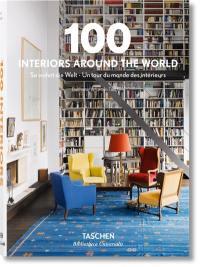 100 interiors around the world = So wohnt die Welt = Un tour du monde des intérieurs