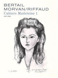 Cahiers Madeleine. Vol. 1. Madeleine, résistante. Vol. 1
