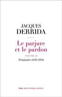 Le parjure et le pardon. Volume 2, Séminaire (1998-1999)