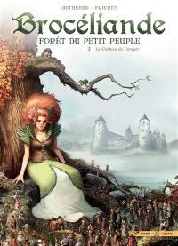 Brocéliande. Volume 2, Le château de Comper