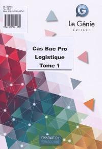 Cas bac pro logistique. Volume 1,