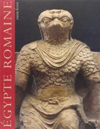 L'Egypte romaine, l'autre Egypte