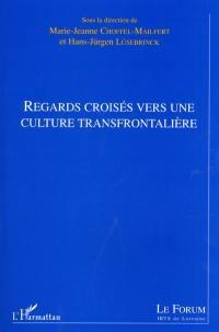Regards croisés vers une culture transfrontalière