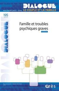 Dialogue. n° 195, Famille et troubles psychiques graves