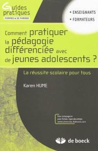 Comment pratiquer la pédagogie différenciée avec de jeunes adolescents ?