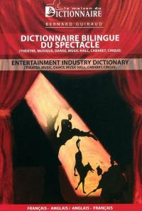 Dictionnaire bilingue du spectacle (théâtre, musique, danse, music-hall, cabaret, cirque)