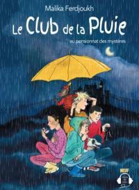 Le club de la pluie, Le club de la pluie au pensionnat des mystères